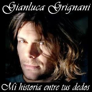 Gianluca Grignani – Mi Historia Entre Tus Dedos
