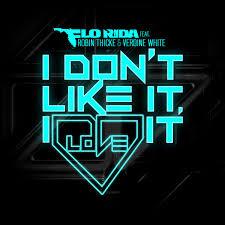 Flo Rida ft. Robin Thicke & Verdine White – I Dont Like It, I Love It