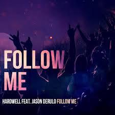 Follow Me – Hardwell feat. Jason Derulo –