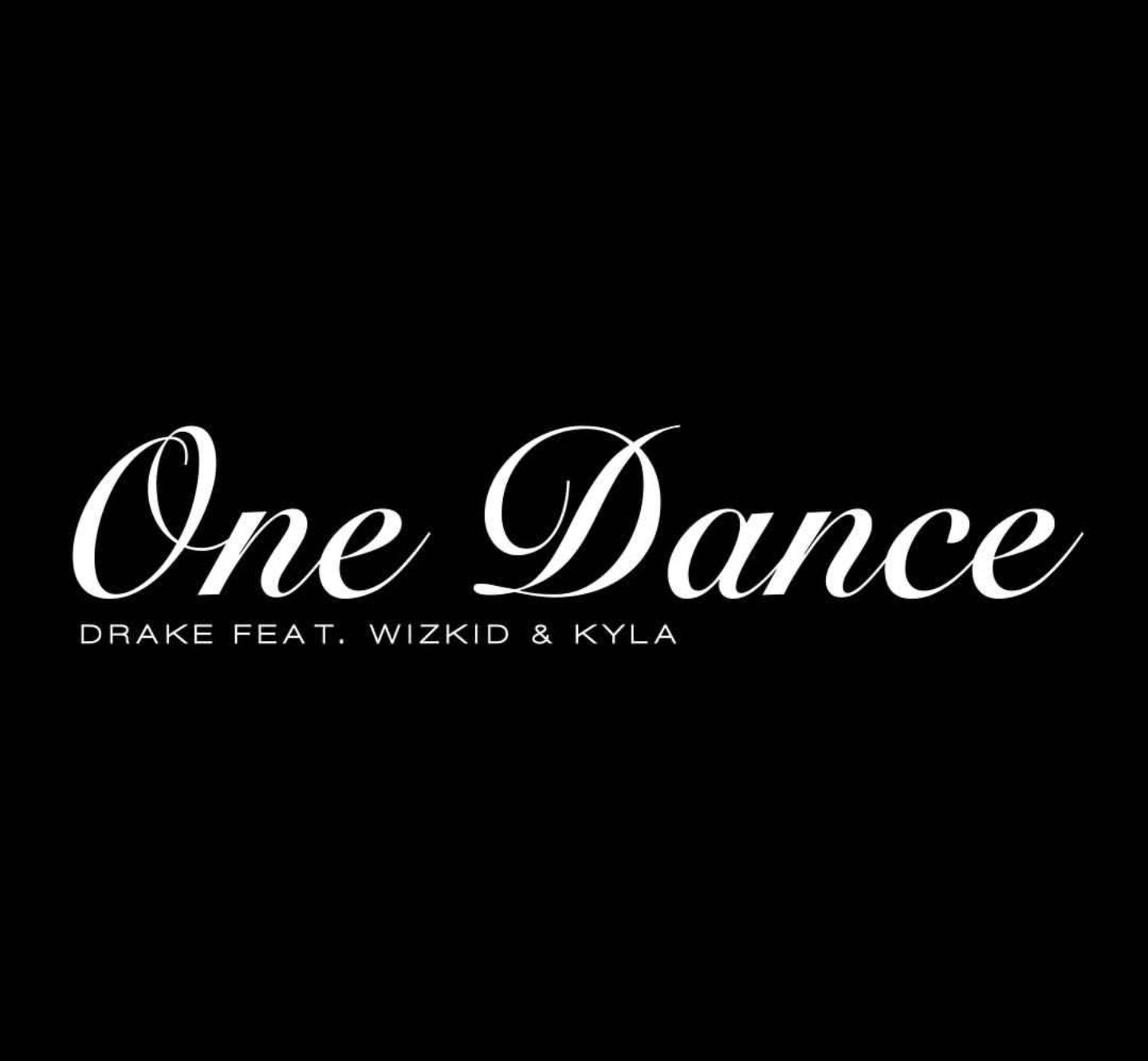 One dance – Drake ft. Wizkid & Kyla