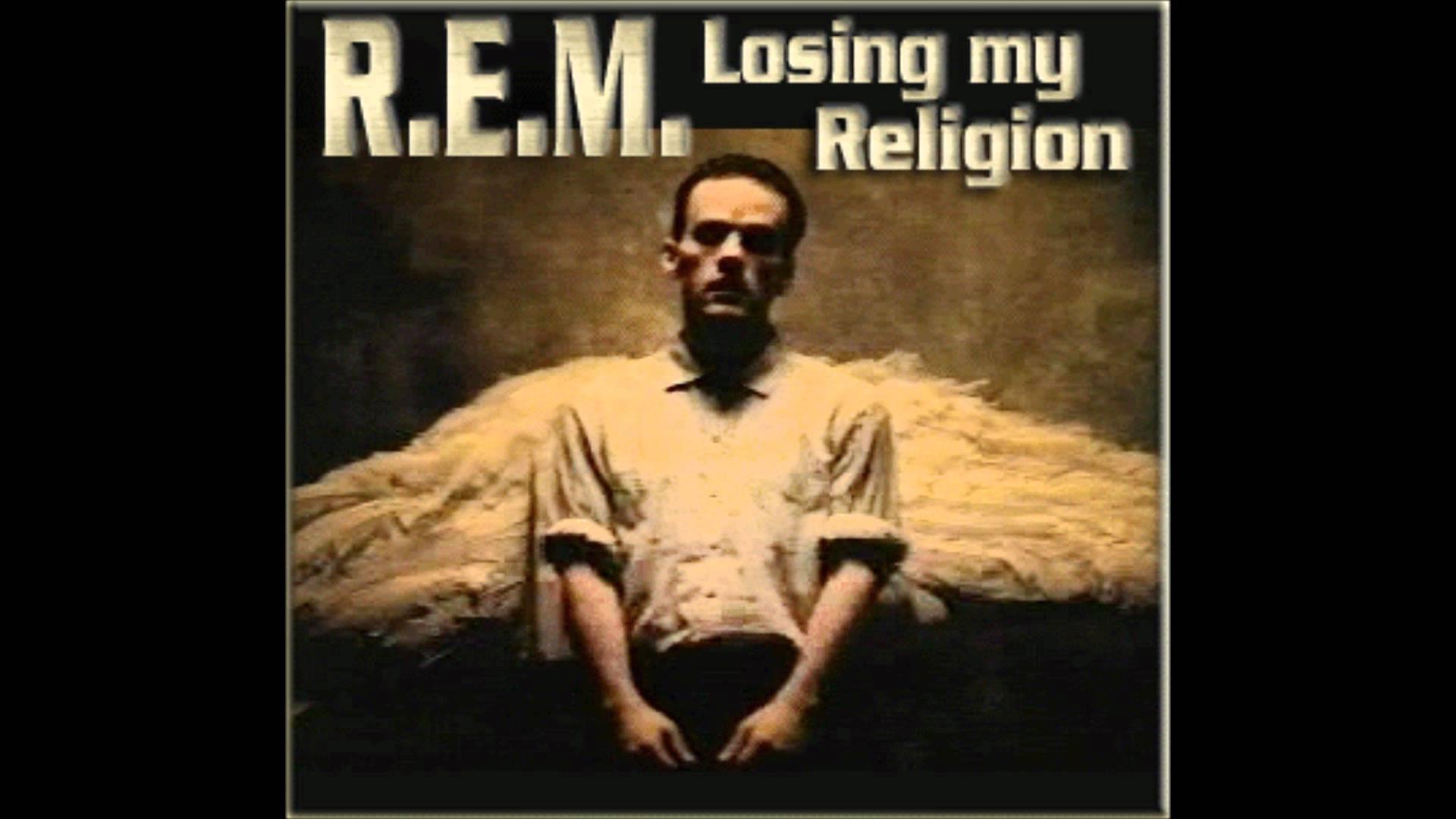 Losing My Religion – R.E.M.