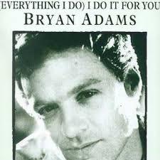 Everything I Do (I Do It For You) – Brian Adams