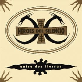 Entre dos tierras – Héroes del Silencio