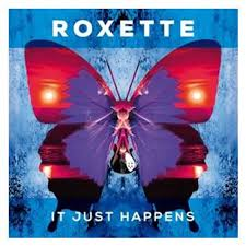 It Just Happens – Roxette