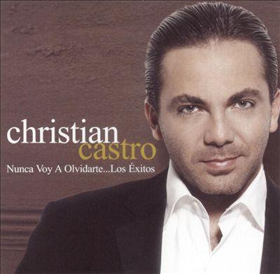 Nunca voy a olvidarte –  Cristian Castro