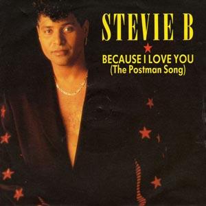 Because I Love You –  Stevie B
