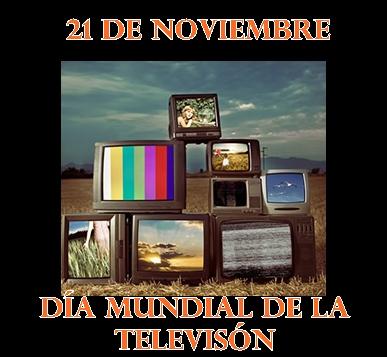21 de noviembre Día Mundial de la televisión