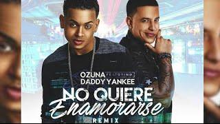 No Quiere Enamorarse – Ozuna ft. Daddy Yankee
