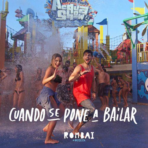 Cuando se pone a Bailar – Rombai