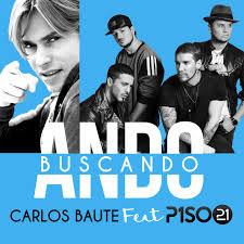 Carlos Baute ft. Piso 21- Ando buscando