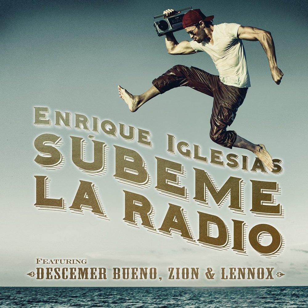 Súbeme la radio – Enrique Iglesias ft. Descemer Bueno, Zion & Lennox